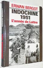 GUERRE INDOCHINE 1951 L'ANNEE DE LATTRE / ERWAN BERGOT VINH YEN TONKIN BROUSSARD