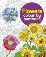 Colour by Number: Flowers (Colouring Books) by Arcturus Publishing | Paperback B