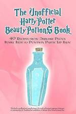 The Unofficial Harry Potter Beauty Potions Book: 40 Recipes from Dirigible Plums