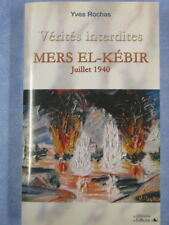 Vérités interdites : Mers El-Kébir Juillet 1940, Yves Rochas