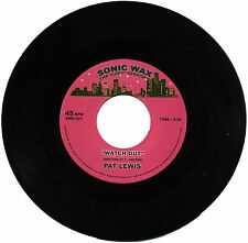 """PAT LEWIS  """"WATCH OUT""""   PREVIOUSLY UNRELEASED NORTHERN SOUL"""