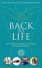 Back to Life: How to unlock your pathway to recovery (when back pain persists) b