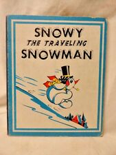 Snowy the Traveling Snowman Anthropomorphic 1944 Chromolitho Rare 1st Edition Hc