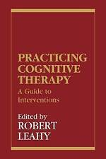 Practicing Cognitive Therapy: A Guide to Interventions (New Directions in Cognit
