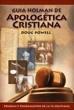 Guia Holman de Apologetica Cristiana: Pruebas y Fundamentos de la Cristiana = Ho