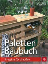 Kullmann: Paletten-Baubuch - Projekte für draußen NEU Garten/Möbel/Handbuch