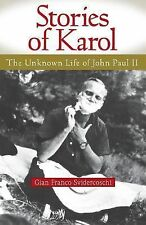 Stories of Karol: The Unknown Life of John Paul II, Svidercoschi, Gian, New Book