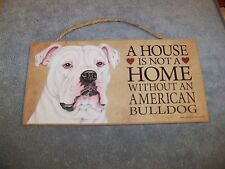 """A House is Not A Home Without A Bulldog"" (English) 5x10 Wooden Dog Sign L@@K"