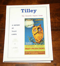 Tilley The Versatile Vapour Lamp, A history of Tilley Lamps Book by Jim Dick