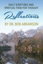 Daily Scriptures and Spiritual Food for Thought : Reflections by Dr. Bob...