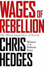 Wages of Rebellion by Chris Hedges (2016, Paperback)
