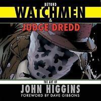 Beyond Watchmen and Judge Dredd by Higgins, John (Paperback book, 2017)