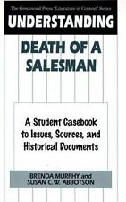 Understanding Death of a Salesman: A Student Casebook to Issues, Sources, and Hi