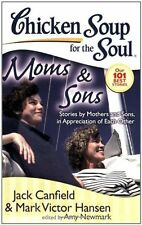 Chicken Soup for the Soul: Moms & Sons: Stories by Mothers and Sons, in Apprecia