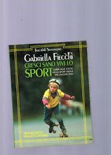 Cresci sano, vivi lo sport. Guida alla scelta dello ...