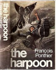 The Harpoon by Francois PONTHIER trans J F Newcombe 1st edt1969 pub Cassell