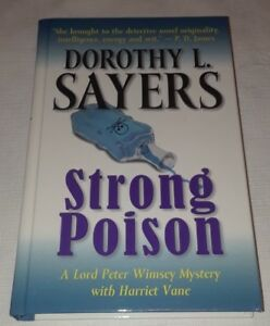 A Lord Peter Wimsey Mystery with Harriet Vane: Strong Poison by Dorothy L. Sayer