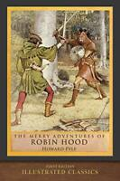 The Merry Adventures of Robin Hood (First Edition): Illustrat... by Pyle, Howard