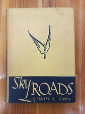 SKY ROADS Ernest Gann 1st Edition 1st Printing, Aviaition and adventure