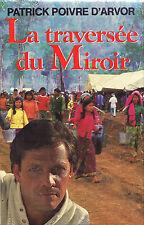 La Traversée du Miroir - Patrick Poivre d'Arvor - Eds. France Loisirs - 1987