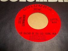 "STEVE LAWRENCE "" THE BALLAD OF THE SAD YOUNG MEN "" 7"" SINGLE EXCELLENT"