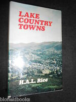 Lake Country Towns - H A Lawrence Rice (Hardback 1974-1st) Lake District/Cumbria