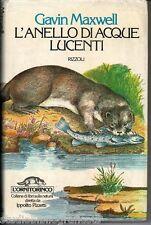 Maxwell G.; L'ANELLO DI ACQUE LUCENTI ; Rizzoli 1977 - Collana L'Ornitorinco