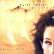New: PATTY LARKIN - Regrooving The Dream (Folk) CD