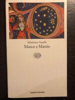 Marco e Mattio -Sebastiano Vassalli - Einaudi - 2000