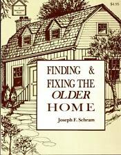 ARCHITECTURE JOSEPH F. SCHRAM FINDING & FIXING THE OLDER HOME 1976