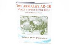 The Armalite AR-10: World's Finest Battle Rifle by Joseph Putnam Evans