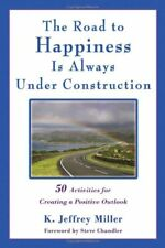 The Road to Happiness Is Always Under Construction Miller, Jeffrey Free Ship