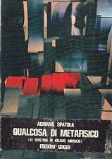 Spatola Adriano - Miroglio: qualcosa di metafisico