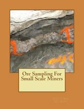Ore Sampling for Small Scale Miners: By Mines, Bureau Jackson, Kerby