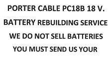 PORTER CABLE PC18B 18 V. BATTERY  REBUILDING SERVICE - UPGRADED TO 2200 MAH