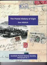 * 2012 nuovo libro la storia postale di Elgin DON Hilditch SPHS N. 3 morayshire