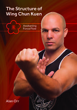 Wing Chun Fighting Structure Flow Force (NEW) Alan Orr