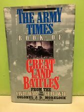 """The Army Times Book of Great Land Battles"" by J. D. Morelock 1st/1st HC/DJ 1994"
