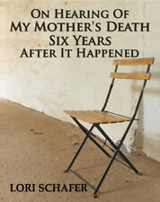 ON HEARING OF MY MOTHER'S DEATH 6 YEARS AFTER LORI SCHAFER LARGE PRINT PAPERBACK