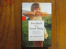 "DAN KINDLON  Signed Book(""TOO MUCH OF A GOOD THING""-2001 First Edition Hardback)"