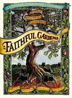 The Faithful Gardener: A Wise Tale About That Which Can Never Die by Clarissa P