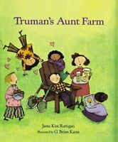 Trumans Aunt Farm by Jama Kim Rattigan