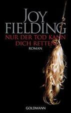 Nur der Tod kann dich retten von Joy Fielding (2009, Taschenbuch)