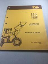 Fiat Allis FR10, FR12, FR15 Wheel Loader Axles And Drive Shafts  Service Manual