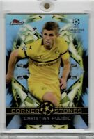 2018-19 TOPPS FINEST UEFA CHAMPIONS LEAGUE  CHRISTIAN PULISIC CORNER STONES