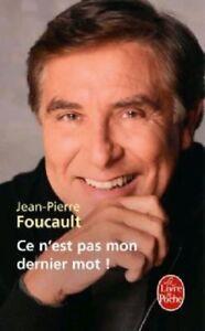 Livre - Ce n'est pas mon dernier mot ! - Jean-Pierre Foucault  X