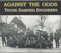 AGAINST THE ODDS: THOSE DAMNED ENGINEERS - 5-STAR WWII COMBAT STORY
