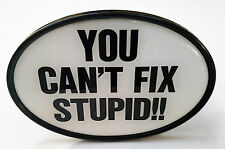 NOVELTY TOW-BAR / TRAILER HITCH COVER - YOU CAN'T FIX STUPID