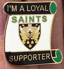 NORTHAMPTON SAINTS RUGBY UNION LOYAL SUPPORTER ENAMEL PIN BADGE