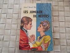 LES JUMEAUX DE NEVERS - PAUL FEVAL FILS EDITIONS LES CHEFS D'OEUVRE DU ROMAN